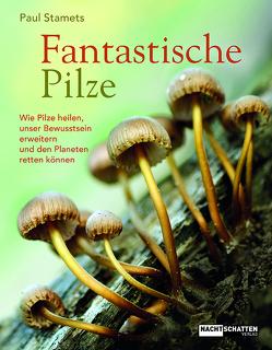 Fantastische Pilze von Stamets,  Paul