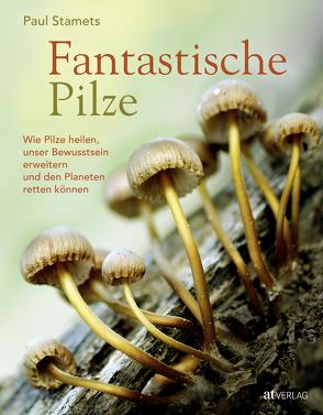 Fantastische Pilze von Schwartzberg,  Louie, Stamets,  Paul