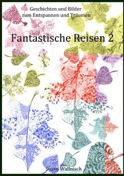 Fantastische Reisen 2 von Wallnisch,  Ida, Wallnisch,  Susan