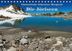 Fantastische Schweizer Bergwelt – Die Jöriseen / CH-Version (Tischkalender 2018 DIN A5 quer) von Friederich,  Rudolf