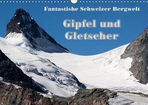 Fantastische Schweizer Bergwelt – Gipfel und Gletscher / CH-Version (Wandkalender 2018 DIN A3 quer) von Friederich,  Rudolf