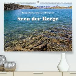 Fantastische Schweizer Bergwelt – Seen der Berge (Premium, hochwertiger DIN A2 Wandkalender 2021, Kunstdruck in Hochglanz) von Friederich,  Rudolf