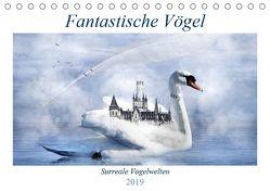 Fantastische Vögel (Tischkalender 2019 DIN A5 quer) von glandarius,  Garrulus