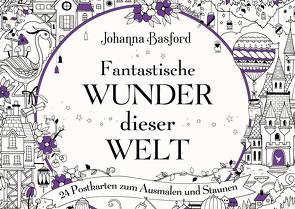 Fantastische Wunder dieser Welt von Basford,  Johanna