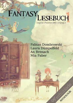 Fantasy-Lesebuch 1 von Brenach,  An, Dombrowski,  Fabian, Dümpelfeld,  Laura, Faber,  Mia, Pointecker,  Ingrid