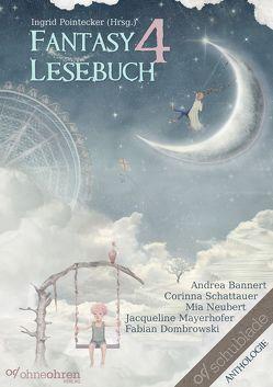 Fantasy-Lesebuch 4 von Bannert,  Andrea, Dombrowski,  Fabian, Mayerhofer,  Jacqueline, Neubert,  Mia, Pointecker,  Ingrid, Schattauer,  Corinna