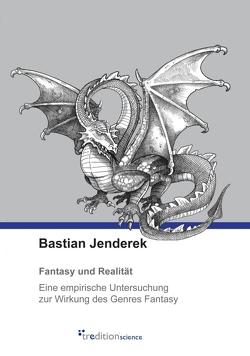Fantasy und Realität von Jenderek,  Bastian