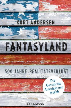 Fantasyland von Amor,  Claudia, Andersen,  Kurt, Lohmann,  Kristin, Ott,  Johanna