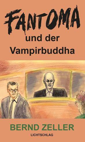 Fantoma und der Vampirbuddha von Zeller,  Bernd