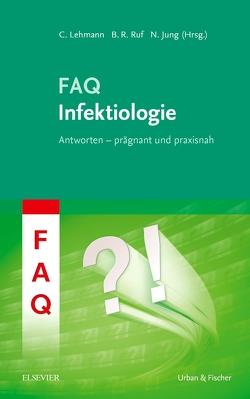 FAQ Infektiologie von Jung,  Norma, Lehmann,  Clara, Ruf,  Bernhard R.