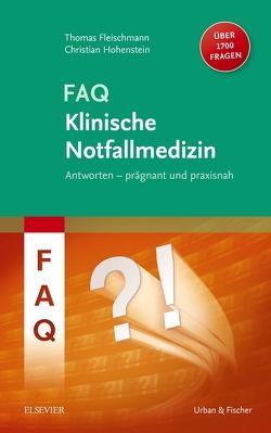 FAQ Klinische Notfallmedizin von Fleischmann,  Thomas, Hohenstein,  Christian