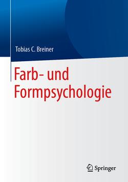 Farb- und Formpsychologie von Breiner,  Tobias C.