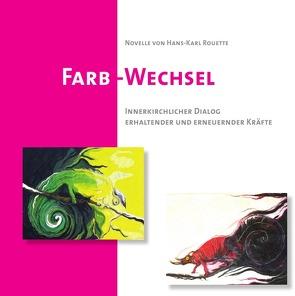 Farb-Wechsel von Rouette,  Hans-Karl