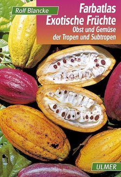 Farbatlas Exotische Früchte von Blancke,  Rolf