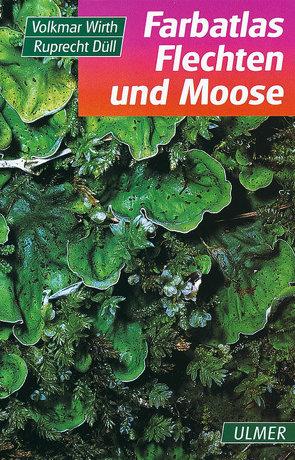 Farbatlas Flechten und Moose von Düll,  Ruprecht, Wirth,  Volkmar