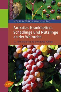 Farbatlas Krankheiten, Schädlinge und Nützlinge an der Weinrebe von Mohr,  Dr. Horst Diedrich