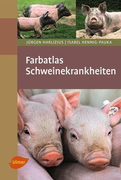 Farbatlas Schweinekrankheiten von Harlizius,  Dr. Jürgen, Hennig-Pauka,  Isabel
