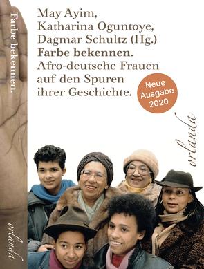 Farbe bekennen von Ayim,  May, Oguntoye,  Katharina, Schultz,  Dagmar