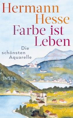 Farbe ist Leben von Hesse,  Hermann, Michels,  Volker