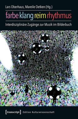 Farbe, Klang, Reim, Rhythmus von Oberhaus,  Lars, Oetken,  Mareile, Stamm,  Susanne
