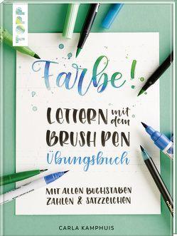 Farbe! Lettern mit dem Brush Pen Übungsbuch von Kamphuis,  Carla