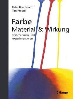 Farbe: Material und Wirkung von Boerboom,  Peter, Proetel,  Tim
