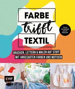 Farbe trifft Textil – Drucken, lettern und malen auf Stoff mit angesagten Farben und Motiven