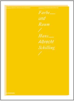 Farbe und Raum – Hans-Albrecht Schilling