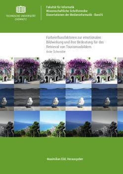 Farbeinflussfaktoren zur emotionalen Bildwirkung und ihre Bedeutung für das Retrieval von Tourismusbildern von Schneider,  Anke