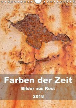 Farben der Zeit – Bilder aus Rost (Wandkalender 2018 DIN A4 hoch) von Hilmer-Schröer + Ralf Schröer,  B.