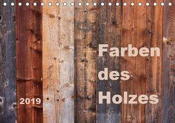 Farben des Holzes (Tischkalender 2019 DIN A5 quer)