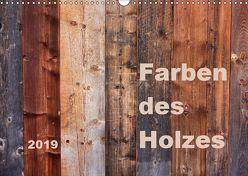Farben des Holzes (Wandkalender 2019 DIN A3 quer)