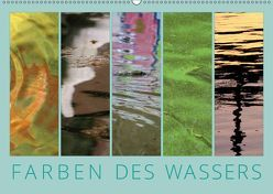 Farben des Wassers (Wandkalender 2019 DIN A2 quer) von Sachse,  Kathrin
