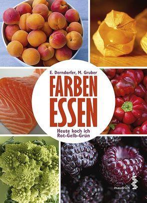 Farben essen von Derndorfer,  Eva, Gruber,  Marlies
