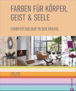 Farben für Körper, Geist und Seele von Düpper,  Christoph, Orth,  Heiner, Venn,  Axel