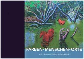 Farben – Menschen – Orte von Buschmann,  Artur, Buschmann-Scherman,  Maria