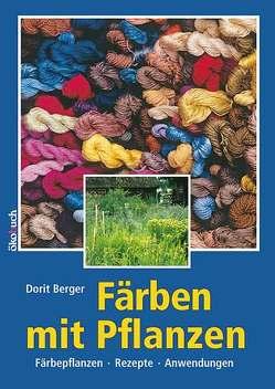 Färben mit Pflanzen von Berger,  Doris