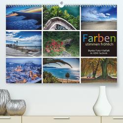 Farben stimmen fröhlich – Bunte Foto-Vielfalt in HDR-Technik (Premium, hochwertiger DIN A2 Wandkalender 2021, Kunstdruck in Hochglanz) von J. Richtsteig,  Walter