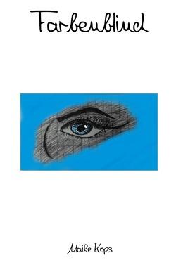 Farbenblind-Reihe / Farbenblind von Kops,  Maike
