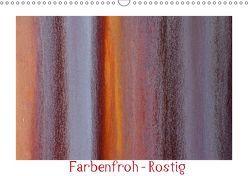Farbenfroh – Rostig (Wandkalender 2019 DIN A3 quer) von von Düren,  Alexander