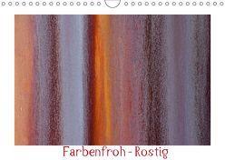Farbenfroh – Rostig (Wandkalender 2019 DIN A4 quer) von von Düren,  Alexander