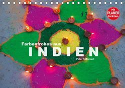 Farbenfrohes aus Indien (Tischkalender 2019 DIN A5 quer) von Schickert,  Peter