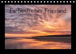 Farbenfrohes Friesland (Tischkalender 2018 DIN A5 quer) von Klesse,  Andreas