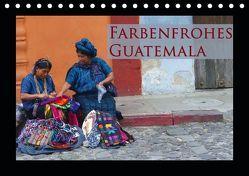 Farbenfrohes Guatemala (Tischkalender 2019 DIN A5 quer) von Schiffer,  Michaela