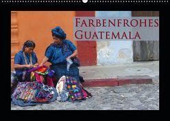 Farbenfrohes Guatemala (Wandkalender 2019 DIN A2 quer) von Schiffer,  Michaela