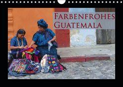 Farbenfrohes Guatemala (Wandkalender 2019 DIN A4 quer) von Schiffer,  Michaela