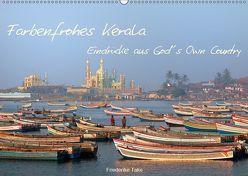 Farbenfrohes Kerala – Eindrücke aus God´s Own Country (Wandkalender 2019 DIN A2 quer) von Take,  Friederike