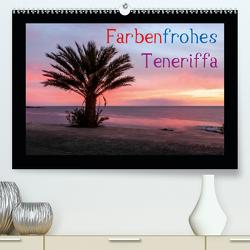 Farbenfrohes Teneriffa (Premium, hochwertiger DIN A2 Wandkalender 2021, Kunstdruck in Hochglanz) von photography - Werner Rebel,  we're