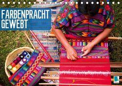 Farbenpracht gewebt (Tischkalender 2019 DIN A5 quer) von CALVENDO
