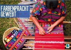 Farbenpracht gewebt (Wandkalender 2018 DIN A2 quer) von CALVENDO,  k.A.